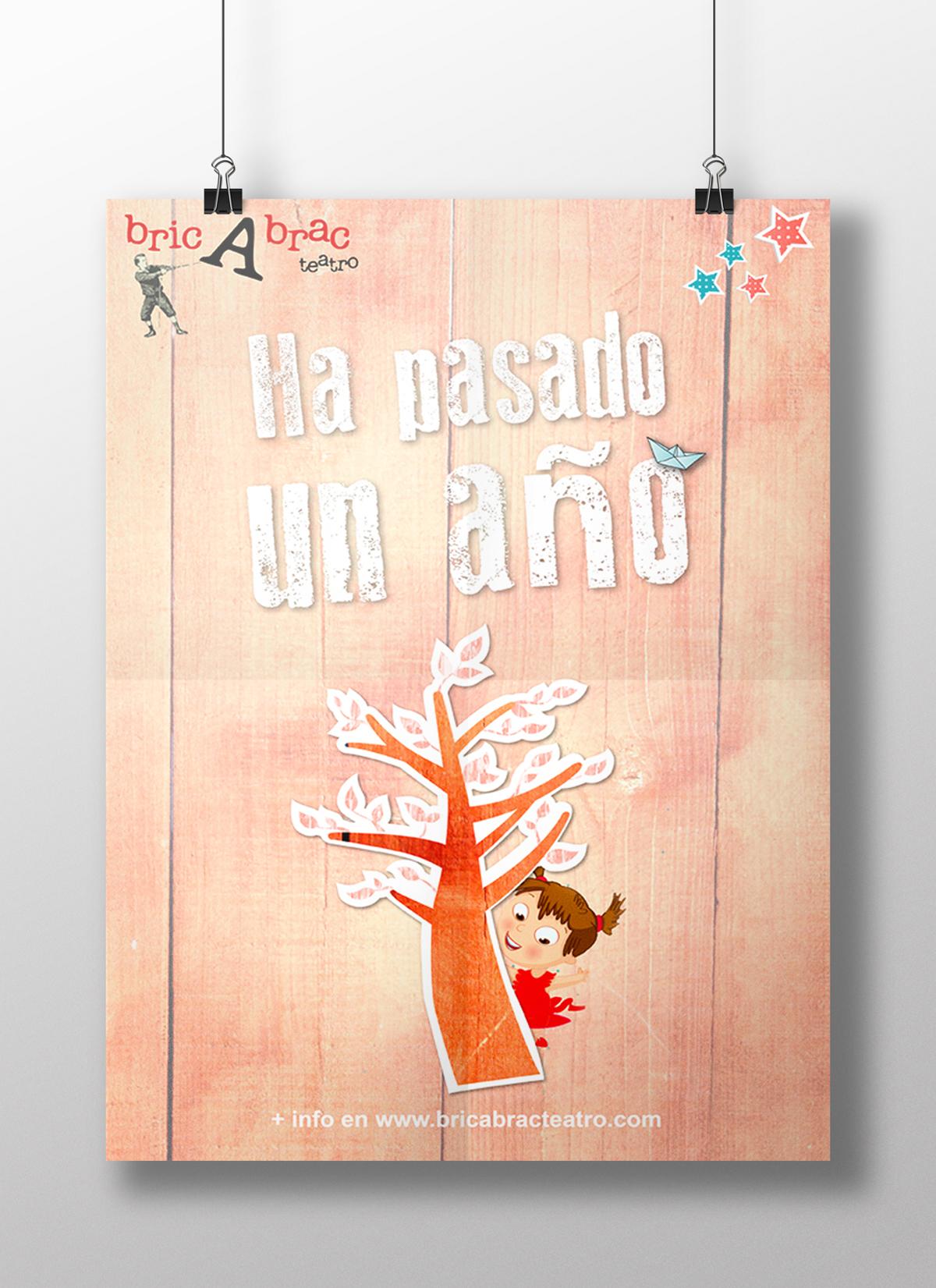 CARTEL – HA PASADO UN AÑO Diseño del Cartel de HA PASADO UN AÑO de la compañía bricAbrac Teatro, Sevilla (España). Septiembre 2015 #gráfico / #Cartel / #artwork / #berth99 / #bricAbracTeatro / #HaPasadoUnAño
